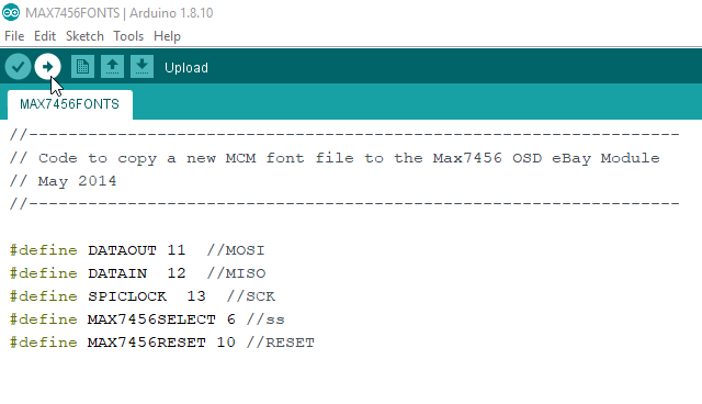 Adruino IDE Program Upload MAX7456FONTS.ino to allow updating of fonts on the MinimOSD for ATV board